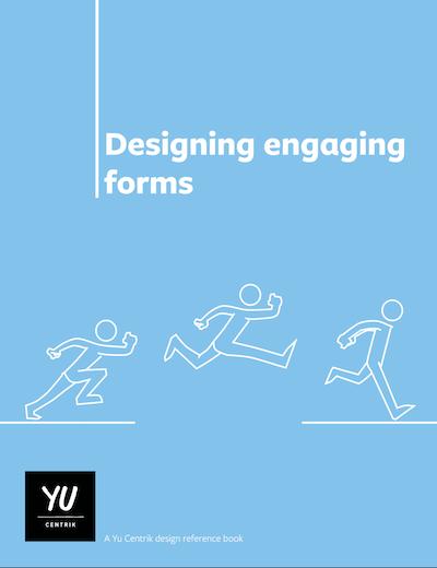 Designing engaging forms Yu Centrik PDF UX Blog